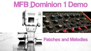 MFB Dominion 1 Demo 2: Patches and Melodies