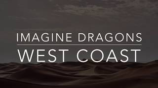 Imagine Dragons - West Coast (Lyrics/Tradução/Legendado)(HQ)