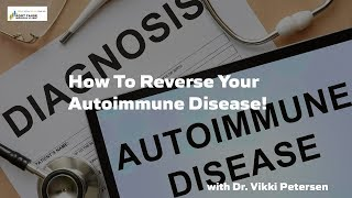 Reverse Your Autoimmune Disease