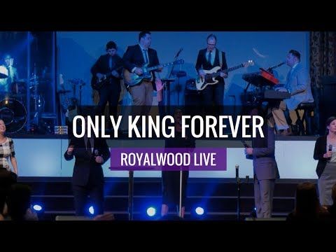 Only King Forever // Royalwood LIVE