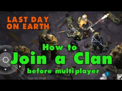 How to Join a Clan in Last Day on Earth (Before Multiplayer Update) LDOE