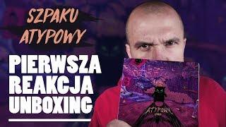 SZPAKU - ATYPOWY | Pierwsza REAKCJA! UNBOXING!