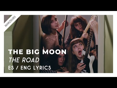 The Big Moon - The Road // Lyrics - Letra