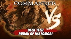Commander Versus Series: Deck Tech - Ruhan of the Fomori with Danny West