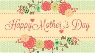 FBCC - Mother's Day Video '20-21
