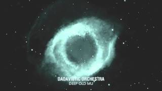 Dadavistic Orchestra - Deep Old Mu
