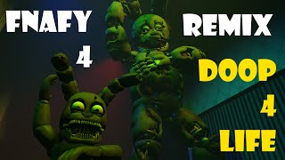 FNAFY 4 Remix: Doop 4 Life