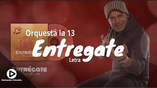 Entregate - Orquesta La 13 -   - Rankeados Colombia