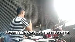 Download Superman Is Dead - Jika Kami Bersama (Drum Cover) Mp3