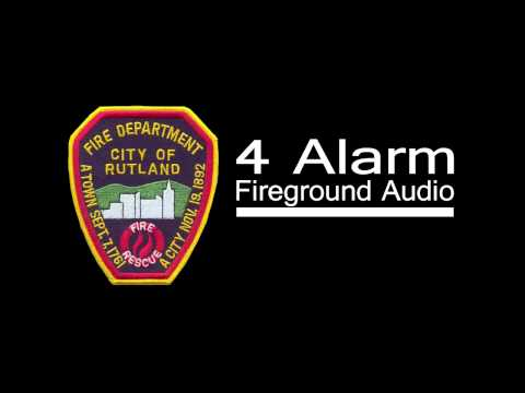 Rutland City, Vermont 4 Alarm Fire Audio 11/9/2013