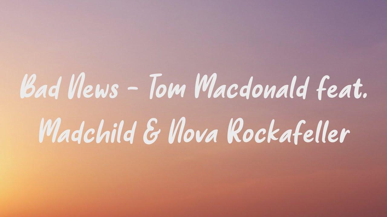 Download [LYRICS] Bad News - Tom Macdonald feat. Madchild & Nova Rockafeller