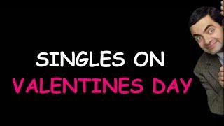 Status for singles | Valentine's day 2021 | Mr.bean