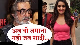 Shraddha Kapoor's Marriage Plan Revealed By Shakti Kapoor | Sweet Comment