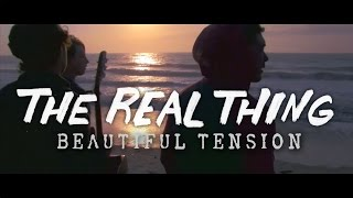 Beautiful Tension - The Real Thing [Official Music Video]