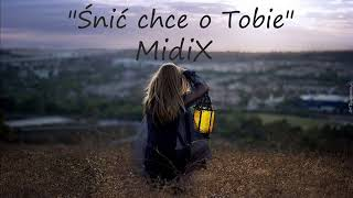 Midix - Śnić o Tobie (Official Audio) 2018/2019