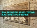 29+ Wooden Wall Decor Art Styles for Your Home