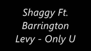 Shaggy Ft. Barrington Levy - Only U (Hold Yuh - Gyptian riddem)