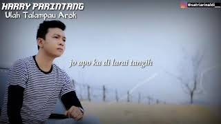 Download Harry Parintang - Ulah Talampau Arok ( lirik video )