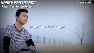 Download Harry Parintang - Ulah Talampau Arok ( lirik video )