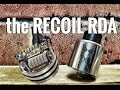 Recoil RDA Review - Swooshy and lovely