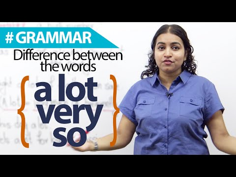 English Grammar lesson - Difference between A lot, Very & So.