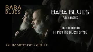 Baba Blues - I'll Play The Blues For You