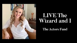 LIVE The Actors Fund (The Wizard and I)