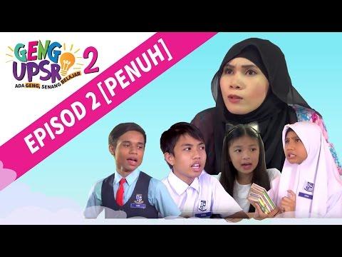Geng UPSR 2: Episod 2 [FULL]