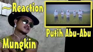 Putih Abu-Abu - Mungkin [Official Music Video] ~Reaction