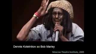 Dennis Kotelnikov as Bob Marley, Russian artist student actor Shchukin Theatre Institute singer