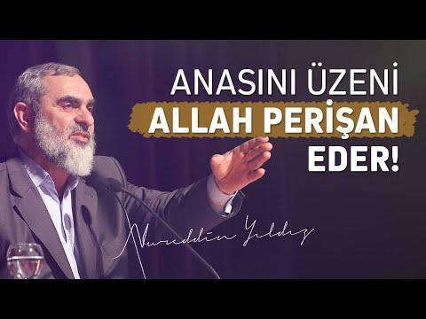 ANASINI ÜZENİ ALLAH PERİŞAN EDER! | Nureddin Yıldız