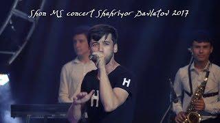 Shon MS concert Shahriyor Davlatov 2017
