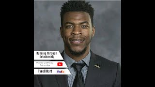 Building Through Relationships with Tyrell Hart