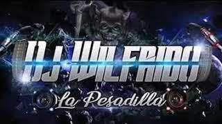 No Te Demores (Oskar-King-Humildad-Proff)--Dj Wilfrido LaPesadilla--  Sb2018 2019