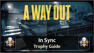A Way Out - In Sync Trophy / Achievement Guide