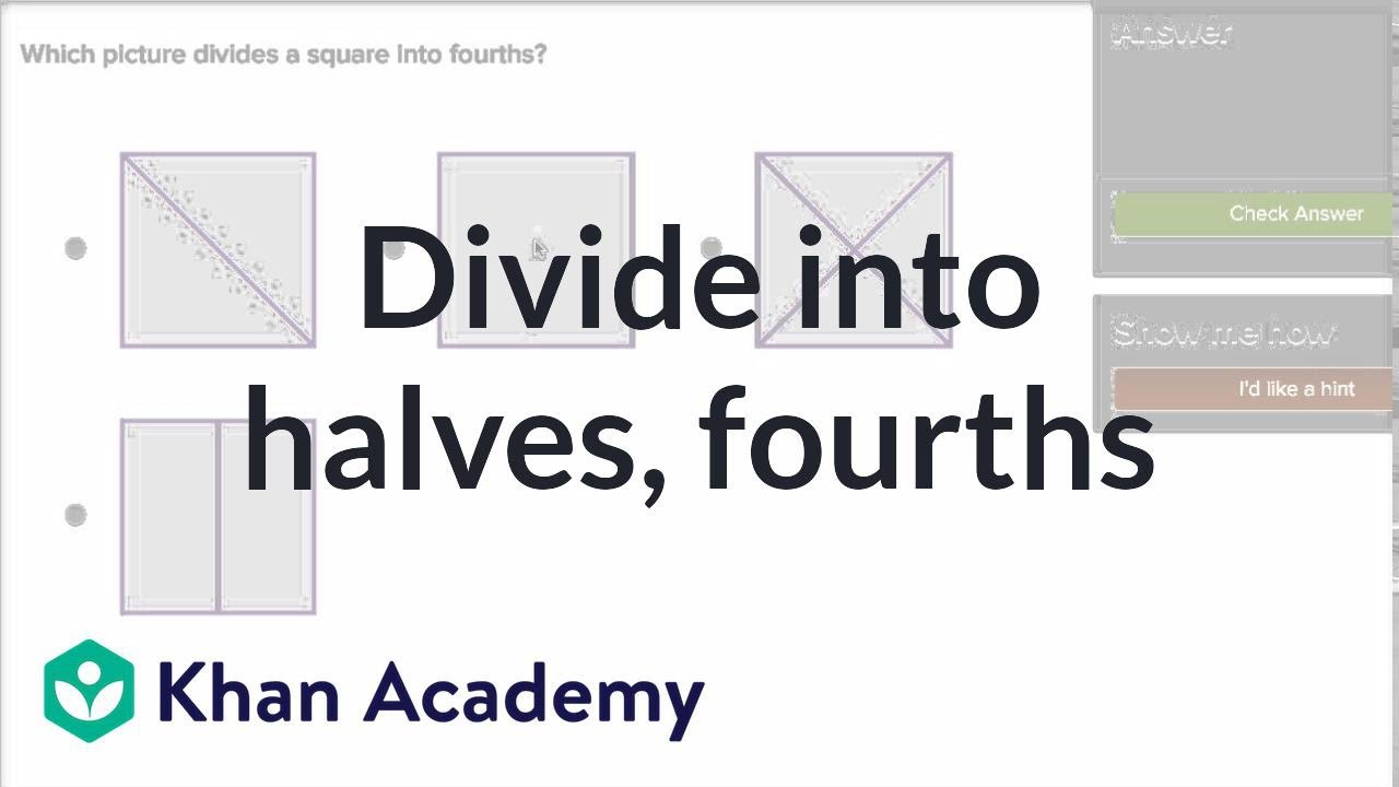 Halves and fourths (video) | Geometry | Khan Academy
