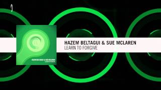 Hazem Beltagui & Sue McLaren - Learn To Forgive (ASOT 699 tune of the week)
