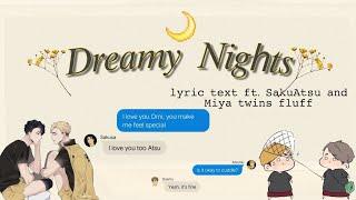 Dreamy Nights: SakuAtsu and Miya twins fluff    Haikyuu!! lyric text ✨• Slight TW