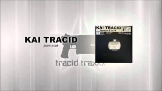 Kai Tracid - Pure Acid