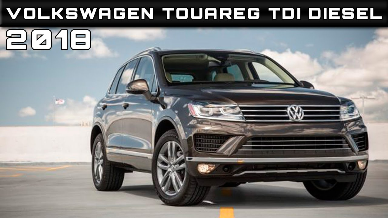 2018 Volkswagen Touareg Tdi Sel Review Rendered Price Specs Release Date You