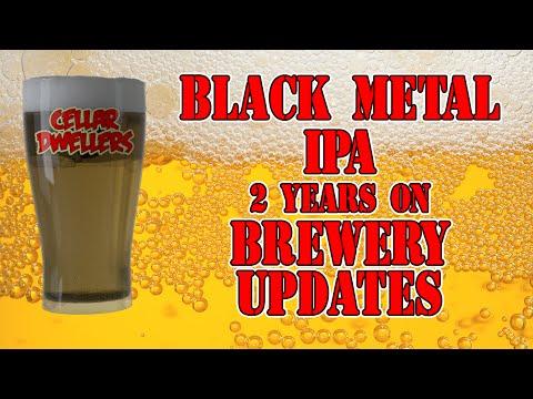 Black Metal IPA 2 years on! Brewery Updates!