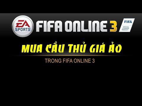 [FO3] #2: Hướng Dẫn Mua Cầu Thủ Giá ảo Trong FIFA Online 3