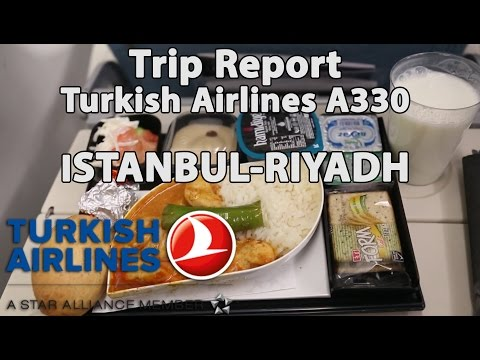 Trip Report : Turkish Airlines | Istanbul to Riyadh | Airbus A330 | TK140 | IST-RUH