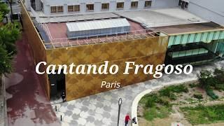 Cantando Fragoso in  Paris  - Highlights