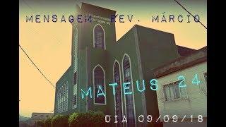 Mensagem dia 09/09/2018 - Rev. Márcio Cunha