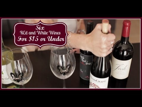 Wine Tasting: Great Wines Under $15