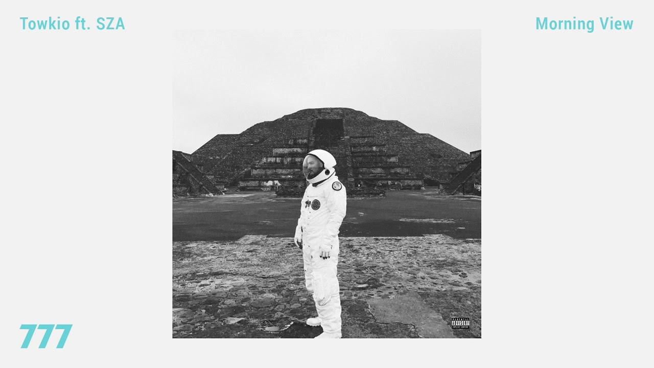 Towkio - Morning View (ft. SZA)