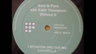 Sure Is Pure - Without U (Situation 2wo Dub)