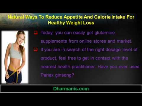 Natural Ways To Reduce Appetite And Calorie Intake For He