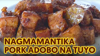Nagmamantikang Pork Adobo na Tuyo - Perfect Adobo Recipe